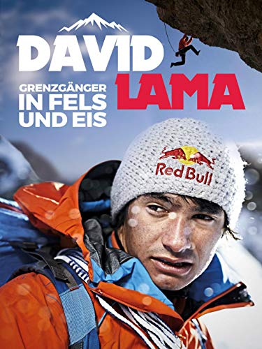 David Lama - Grenzgänger in Fels und Eis