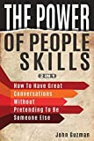 The Power Of People Skills 2 In 1: How To Have Great Conversations Without Pretending To Be Someone Else