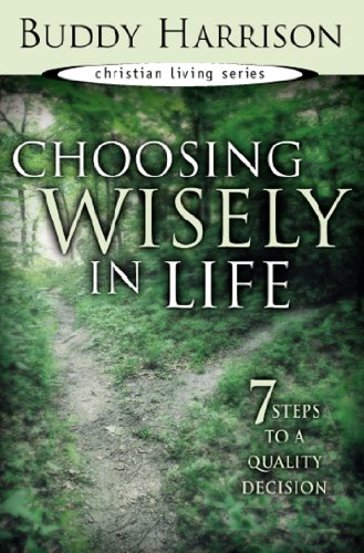 Choosing Wisely in Life: 7 Steps to a Quality Decision (English Edition)