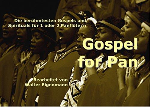 Gospel for Pan: Die schönsten Gospels und Spirituals für 1 oder 2 Panflöte/n (English Edition)