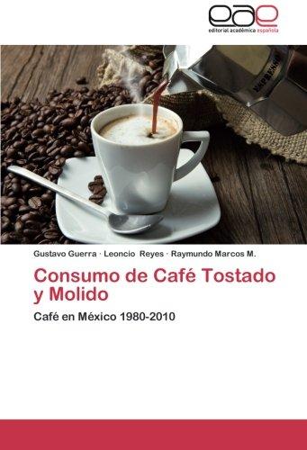 Consumo de Cafe Tostado y Molido