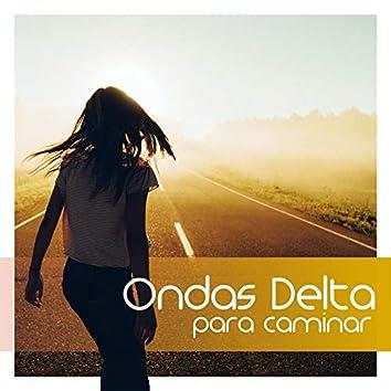 Ondas Delta para Caminar: Música para Relajar la Mente Mientras se da un Paseo