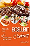 Excellent Cooking Pleasure Food: 200 Delicious Soul Meal Recipes