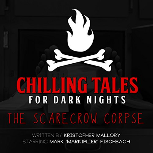 The Scarecrow Corpse (Chilling Tales for Dark Nights) audiobook cover art