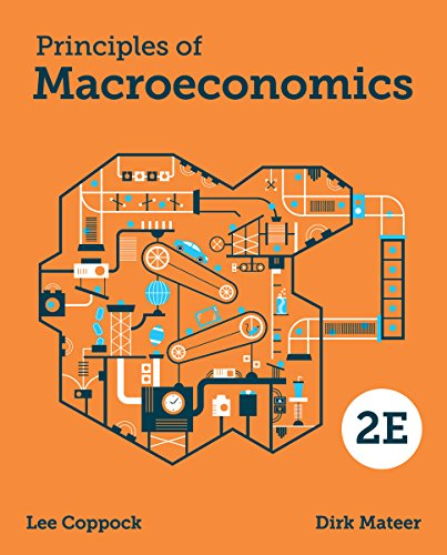Compare Textbook Prices for Principles of Macroeconomics Second Edition ISBN 9780393614091 by Coppock, Lee,Mateer, Dirk