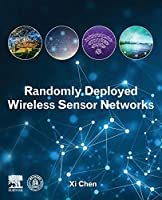Randomly Deployed Wireless Sensor Networks Front Cover