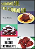 SCHOKOLADE, VIEL SCHOKOLADE (German Edition)