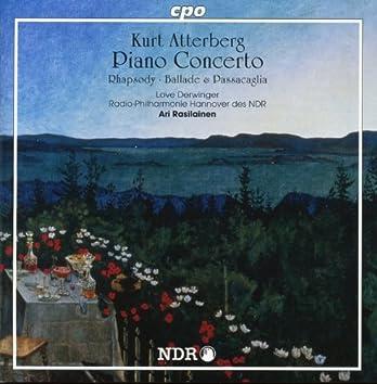 Atterberg: Piano Concerto - Rhapsody - Ballade & Passcaglia