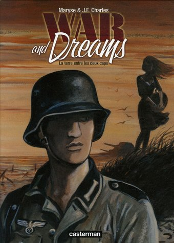 War and Dreams, Tome 1 : La terre entre les deux caps