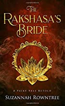 The Rakshasa's Bride (A Fairy Tale Retold)