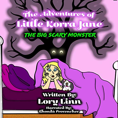 The Adventures of Little Korra Jane: The Big Scary Monster Audiobook By Lory Linn cover art