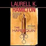 The Harlequin: An Anita Blake, Vampire Hunter Novel, Book 15