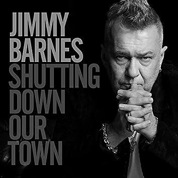 Shutting Down Our Town