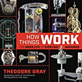 How Things Work: The Inner Life of Everyday Machines (English Edition)