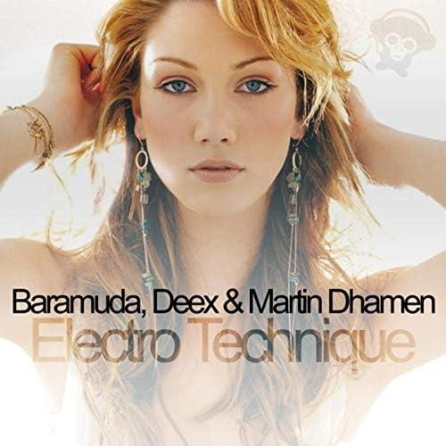 Baramuda, Deex & Martin Dhamen