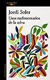 Usos rudimentarios de la selva (Hispánica)