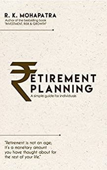 Retirement Planning: A Simple Guide For Individuals by [R.K. Mohapatra, Balwinder Singh]