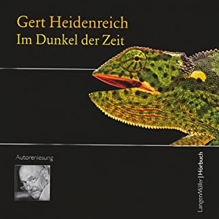 Im Dunkel der Zeit                   Autor:                                                                                                                                 Gert Heidenreich                               Sprecher:                                                                                                                                 Gert Heidenreich                      Spieldauer: 7 Std. und 27 Min.     142 Bewertungen     Gesamt 4,2