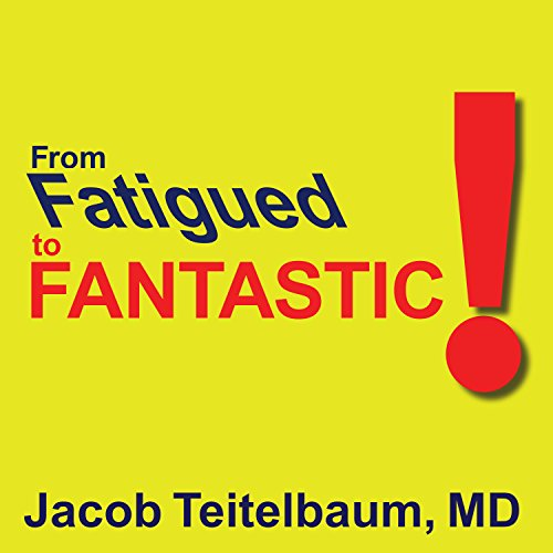 From Fatigued to Fantastic audiobook cover art