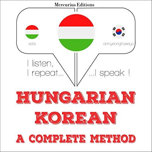 Couverture de Hungarian – Korean. A complete method