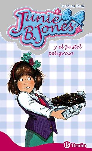 Junie B. Jones y el pastel peligroso (Castellano - A Partir De 6 Años - Personajes Y Series - Junie B. Jones)