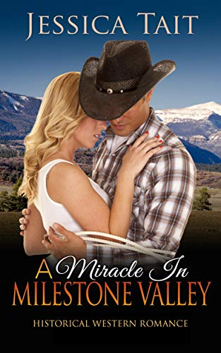 A Miracle In Milestone Valley: Historical Western Romance (English Edition)