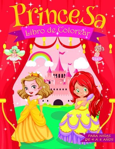Princesa: Álbum para colorear para niños de 4 a 8 años: 50 dibujos nunca vistos sobre el mágico mundo de cuento de princesas, hadas, sirenitas, ... de regalo para niñas y niños | Tamaño grande