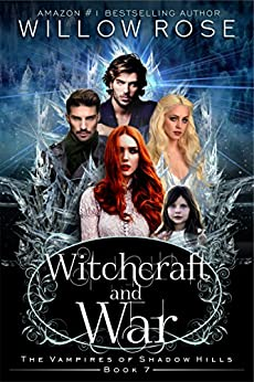 Witchcraft and War (The Vampires of Shadow Hills Book 7) by [Willow Rose]