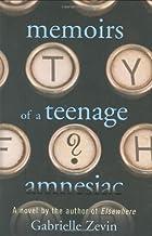 Memoirs of a Teenage Amnesiac by Zevin, Gabrielle [Farrar, Straus and Giroux,2007] (Hardcover)