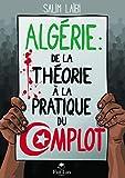 Algérie - De la théorie à la pratique du complot