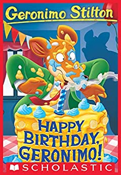 Happy Birthday, Geronimo! (Geronimo Stilton #74) by [Geronimo Stilton]