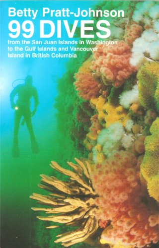 99 Dives from the San Juan Islands in Washington to the Gulf Islands and Vancouver Island in British Columbia [Idioma Inglés]