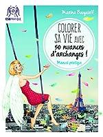 Colorer sa vie avec 50 nuances d'Archanges de Marina Bougaïeff