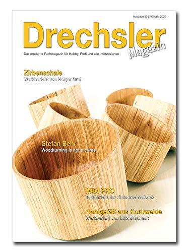 DrechslerMagazin Ausgabe 50 – Das moderne Fachmagazin für Hobby, Profi und alle Interessierten (Frühjahr 2020)