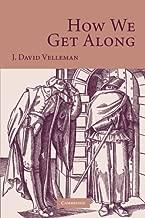 How We Get Along by J. David Velleman (2009-04-01)
