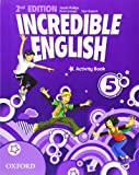 Incredible english. Activity book. Per la Scuola elementare (Vol. 5)