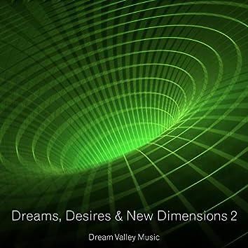 Dreams, Desires & New Dimensions 2