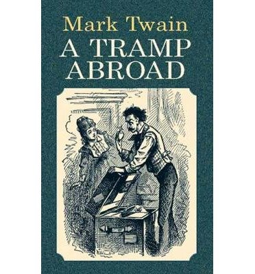 [(A Tramp Abroad)] [Author: Mark Twain] published on (March, 2003)
