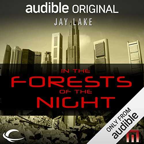 In the Forests of the Night     A METAtropolis Story              By:                                                                                                                                 Jay Lake                               Narrated by:                                                                                                                                 Michael Hogan                      Length: 2 hrs and 17 mins     Not rated yet     Overall 0.0
