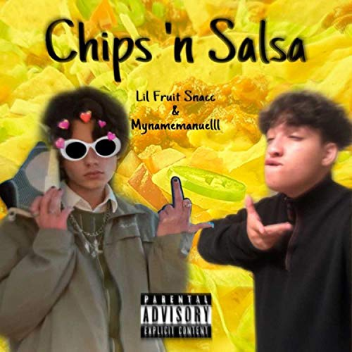 chips 'n salsa (feat. Mynamemanuelll) [Explicit]