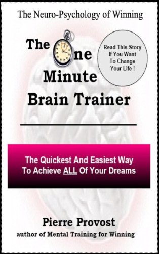 The One-Minute Brain Trainer : The Neuro-Psychology of Winning (English Edition)