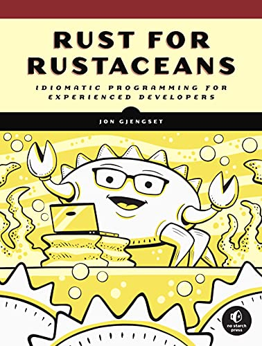 Rust for Rustaceans: Idiomatic Programming for Experienced Developers Front Cover