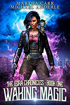 Waking Magic (The Leira Chronicles Book 1) by [Martha Carr, Michael Anderle]