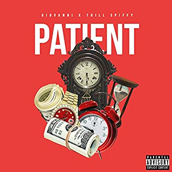 Patient (feat. Trill Spiffy)