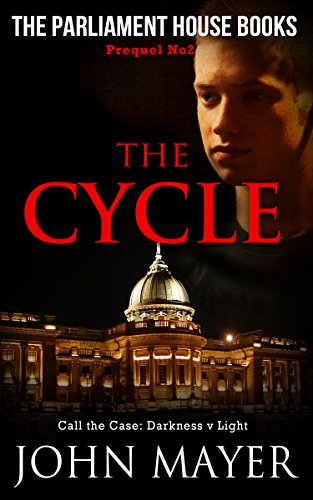 Book: The Cycle - The second prequel in the Parliament House Book series (Parliament House Books) by John Mayer