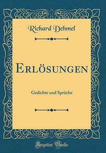 Erlösungen: Gedichte und Sprüche (Classic Reprint)