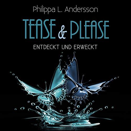 Entdeckt und erweckt     Tease & Please-Reihe 2              Autor:                                                                                                                                 Philippa L. Andersson                               Sprecher:                                                                                                                                 Lars Schmidtke,                                                                                        Eni Winter                      Spieldauer: 7 Std. und 2 Min.     96 Bewertungen     Gesamt 4,5