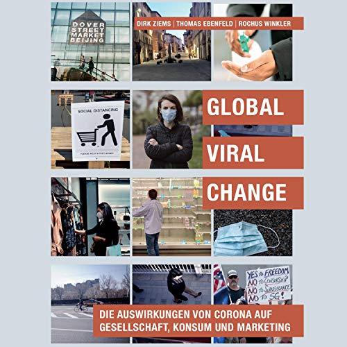 Global Viral Change: Die Auswirkungen von Corona auf Gesellschaft, Konsum und Marketing Titelbild