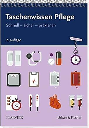 Taschenwissen Pflege Schnell sicher praxisnah by Elsevier GmbH