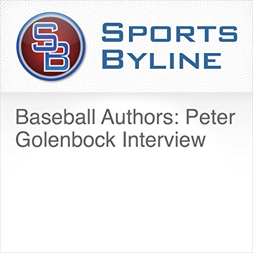 Baseball Authors: Peter Golenbock Interview audiobook cover art